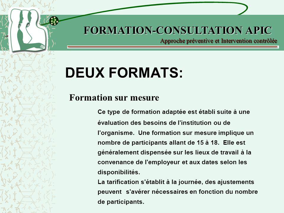 DEUX FORMATS: Formation sur mesure Ce type de formation adaptée est établi suite à une évaluation des besoins de l institution ou de l organisme.