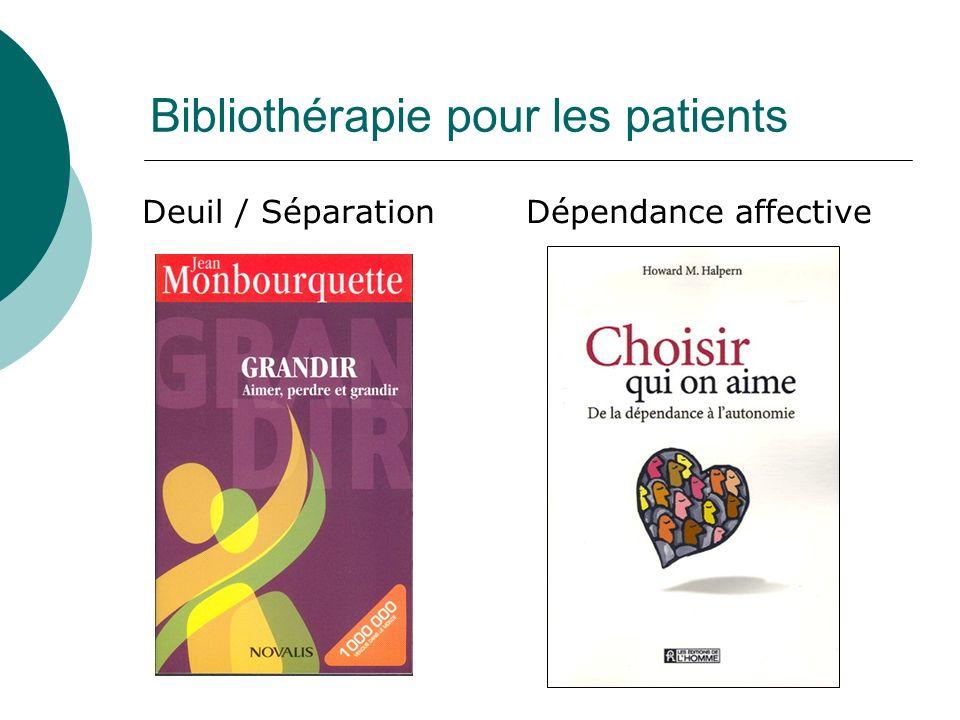 Bibliothérapie pour les patients Deuil / SéparationDépendance affective