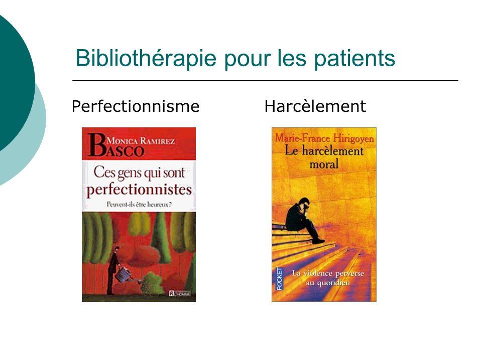Bibliothérapie pour les patients PerfectionnismeHarcèlement
