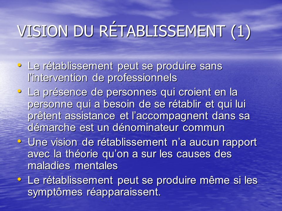 VISION DU RÉTABLISSEMENT (1) Le rétablissement peut se produire sans lintervention de professionnels Le rétablissement peut se produire sans linterven