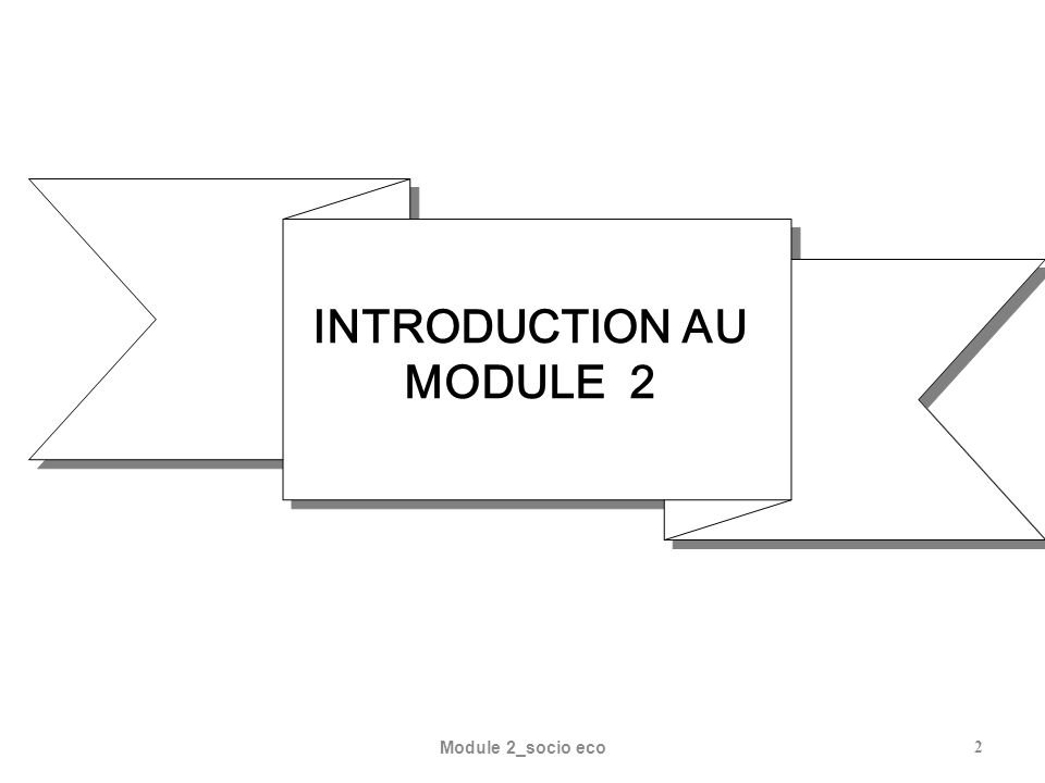 2 INTRODUCTION AU MODULE 2