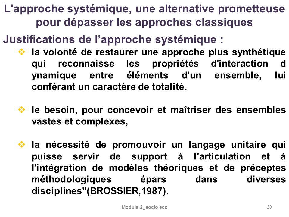Module 2_socio eco20 L'approche systémique, une alternative prometteuse pour dépasser les approches classiques Justifications de lapproche systémique
