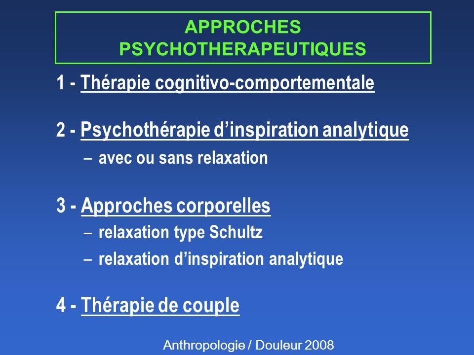APPROCHES PSYCHOTHERAPEUTIQUES 1 - Thérapie cognitivo-comportementale 2 - Psychothérapie dinspiration analytique – avec ou sans relaxation 3 - Approch