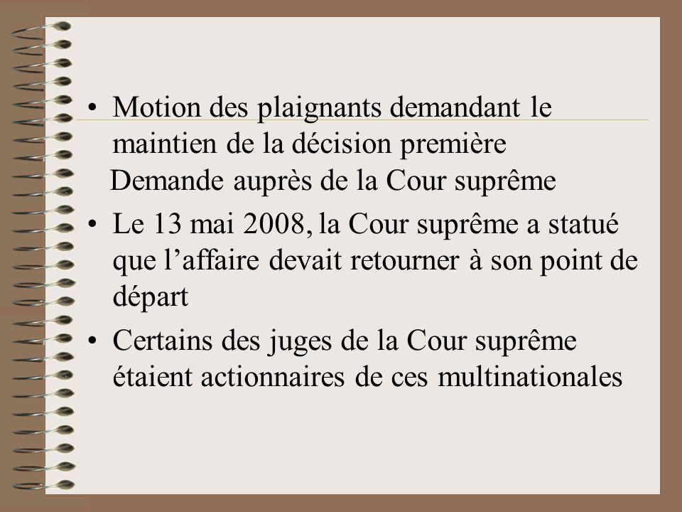 Motion des plaignants demandant le maintien de la décision première Demande auprès de la Cour suprême Le 13 mai 2008, la Cour suprême a statué que laf