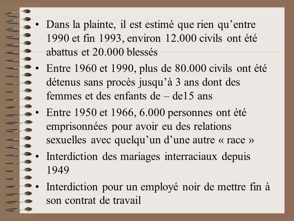 Dans la plainte, il est estimé que rien quentre 1990 et fin 1993, environ 12.000 civils ont été abattus et 20.000 blessés Entre 1960 et 1990, plus de