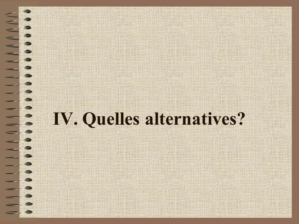 IV. Quelles alternatives?