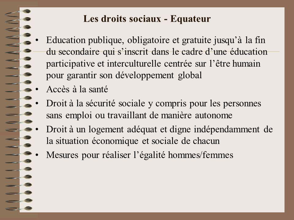 Les droits sociaux - Equateur Education publique, obligatoire et gratuite jusquà la fin du secondaire qui sinscrit dans le cadre dune éducation partic