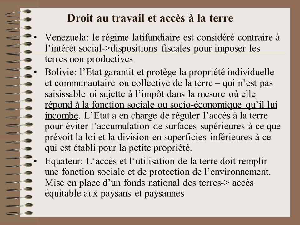 Droit au travail et accès à la terre Venezuela: le régime latifundiaire est considéré contraire à lintérêt social->dispositions fiscales pour imposer