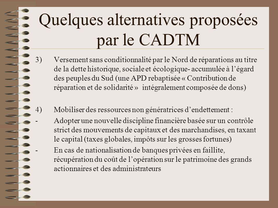 Quelques alternatives proposées par le CADTM 3)Versement sans conditionnalité par le Nord de réparations au titre de la dette historique, sociale et é