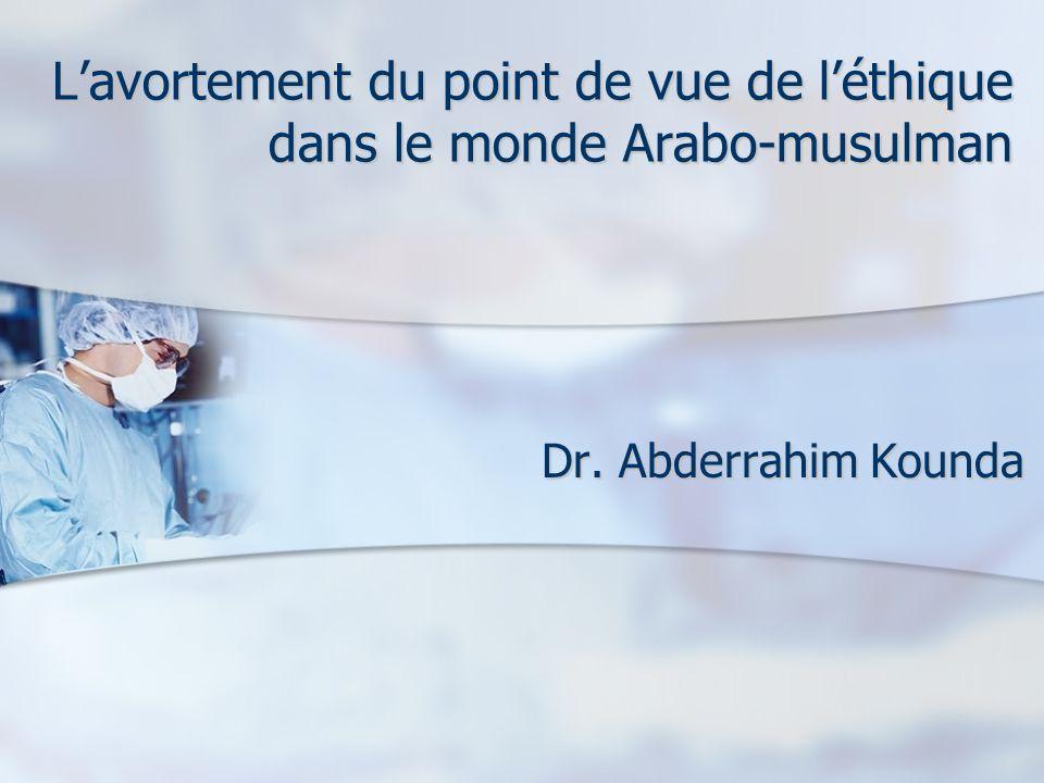 Lavortement du point de vue de léthique dans le monde Arabo-musulman Dr. Abderrahim Kounda