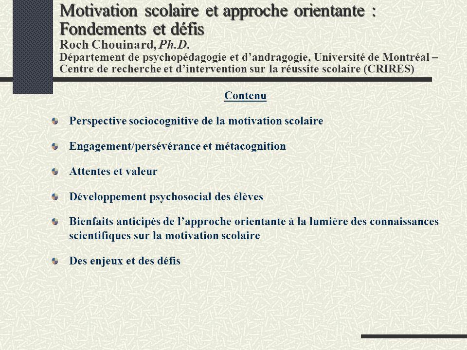 Motivation scolaire et approche orientante : Fondements et défis Motivation scolaire et approche orientante : Fondements et défis Roch Chouinard, Ph.D