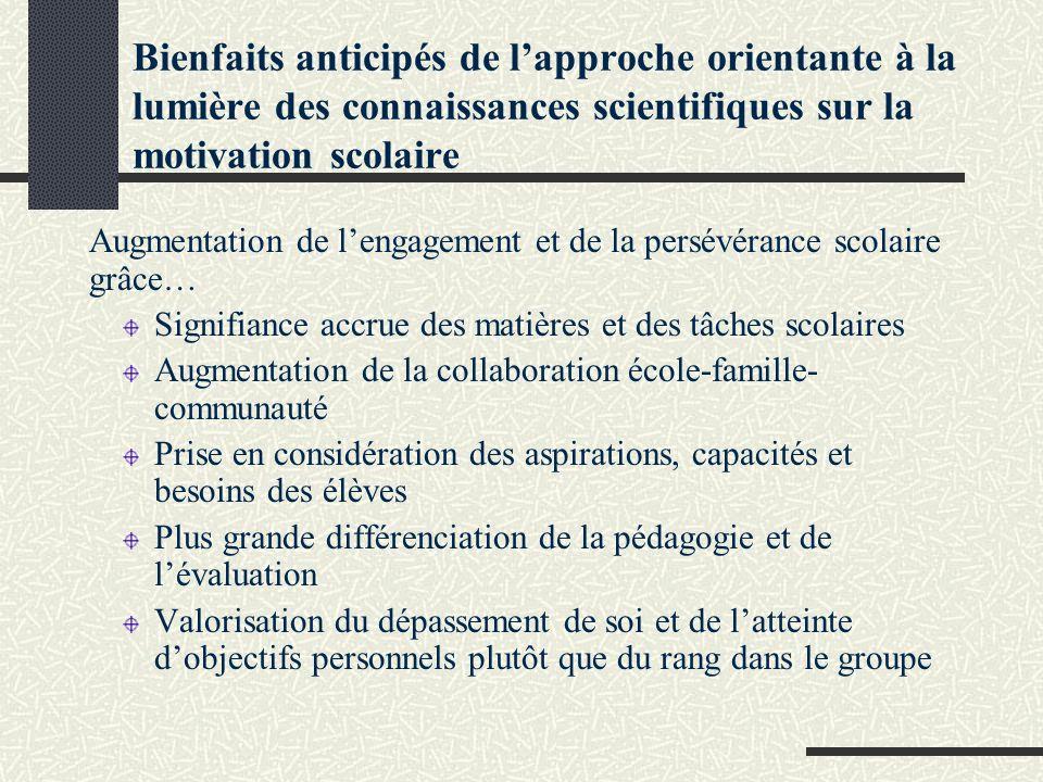 Bienfaits anticipés de lapproche orientante à la lumière des connaissances scientifiques sur la motivation scolaire Augmentation de lengagement et de