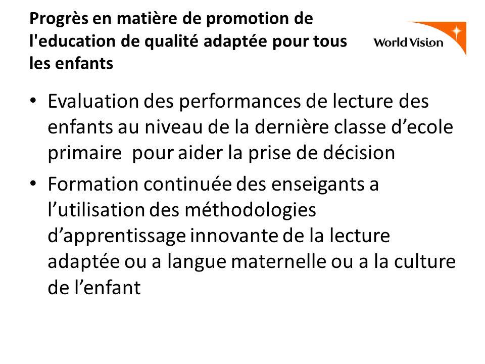 Progrès en matière de promotion de l'education de qualité adaptée pour tous les enfants Evaluation des performances de lecture des enfants au niveau d