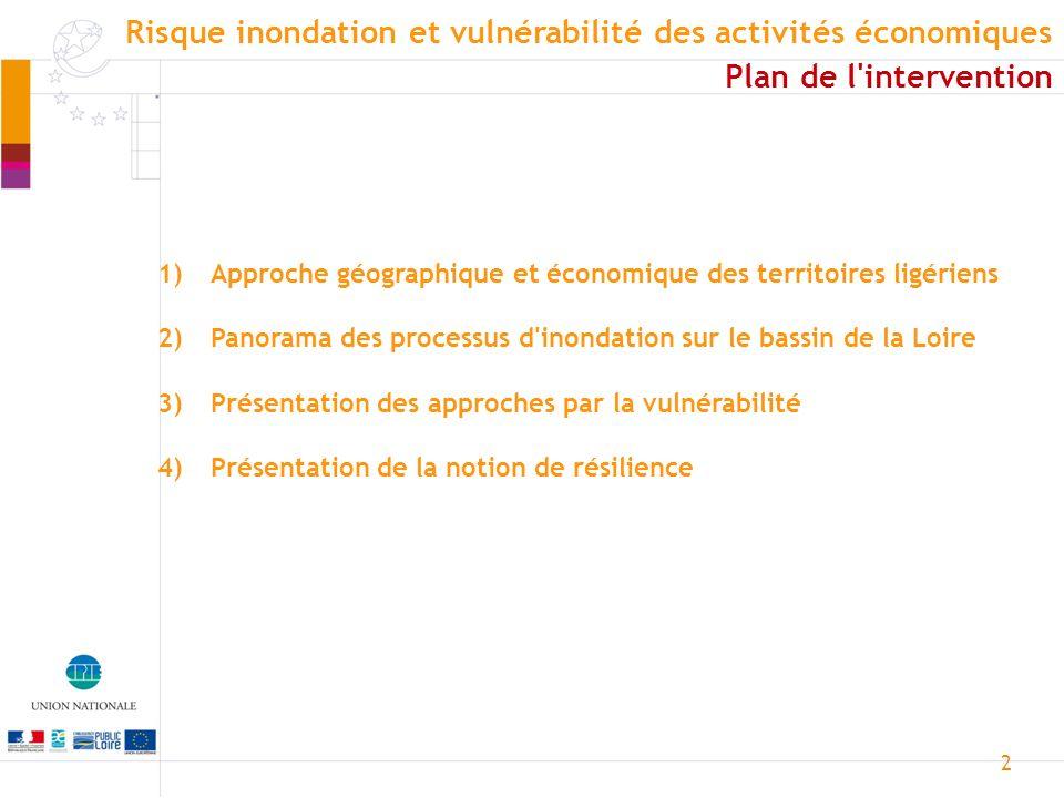 3 Approche géographique et économique Source : Prévention 2000 Risque inondation et vulnérabilité des activités économiques