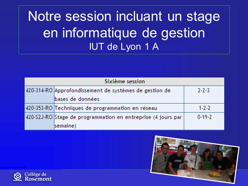 Notre session incluant un stage en informatique de gestion IUT de Lyon 1 A
