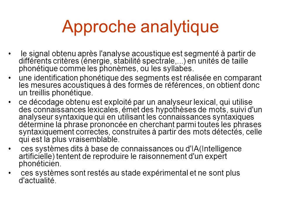 Approche analytique le signal obtenu après l'analyse acoustique est segmenté à partir de différents critères (énergie, stabilité spectrale,...) en uni
