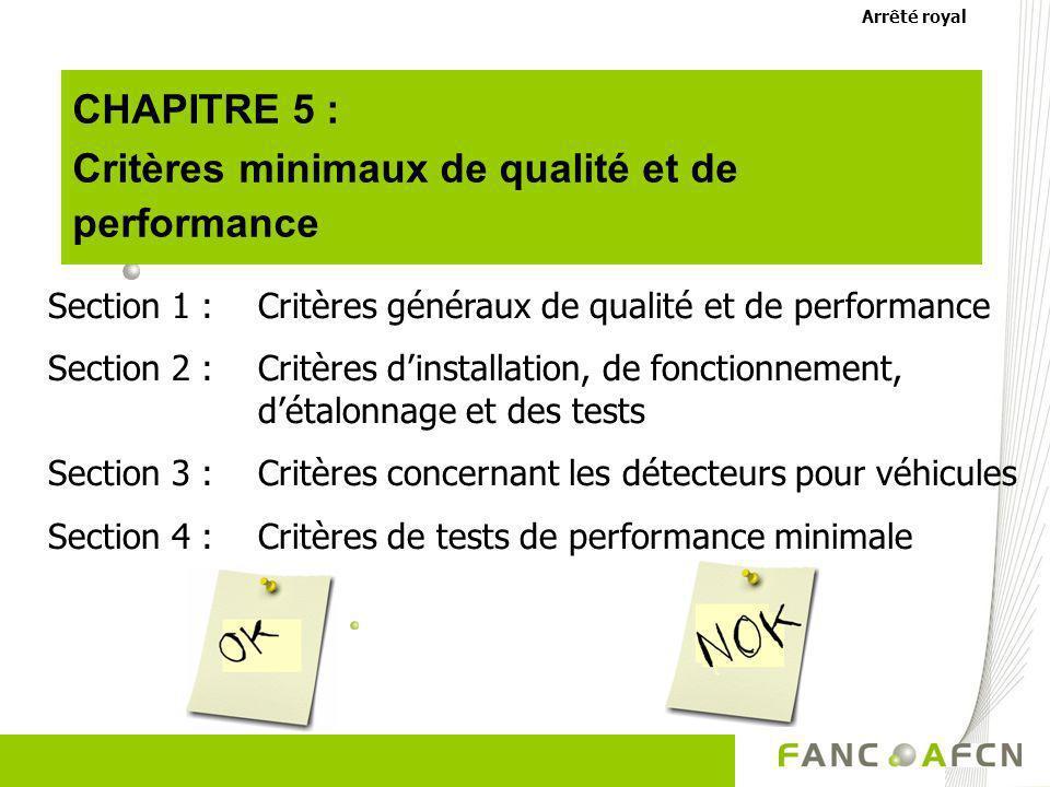 CHAPITRE 5 : Critères minimaux de qualité et de performance Section 1 : Critères généraux de qualité et de performance Section 2 :Critères dinstallati