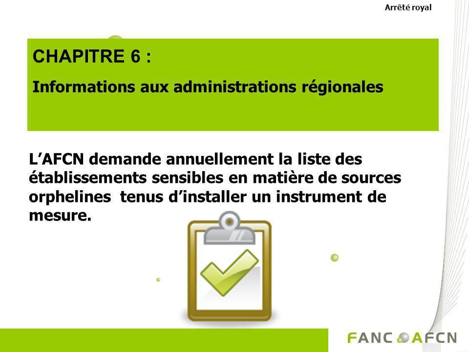 CHAPITRE 6 : Informations aux administrations régionales LAFCN demande annuellement la liste des établissements sensibles en matière de sources orphel
