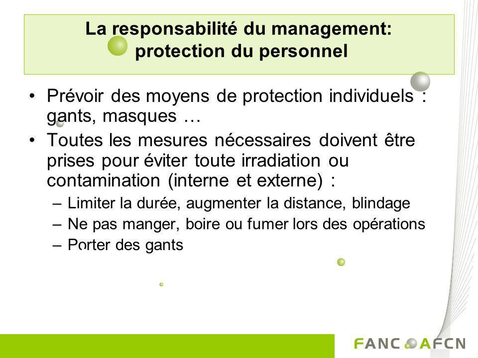 La responsabilité du management: protection du personnel Prévoir des moyens de protection individuels : gants, masques … Toutes les mesures nécessaire