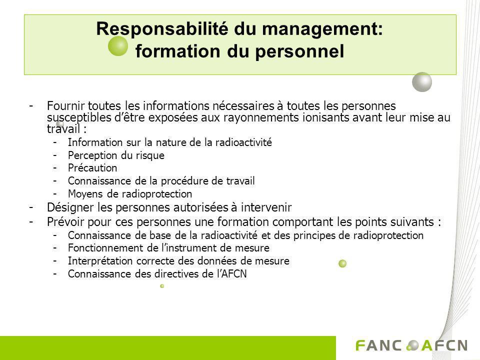 Responsabilité du management: formation du personnel -Fournir toutes les informations nécessaires à toutes les personnes susceptibles dêtre exposées a