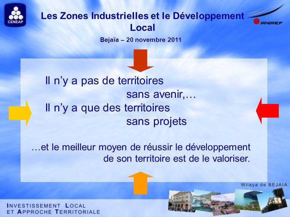 Il ny a pas de territoires sans avenir,… Il ny a que des territoires sans projets …et le meilleur moyen de réussir le développement de son territoire