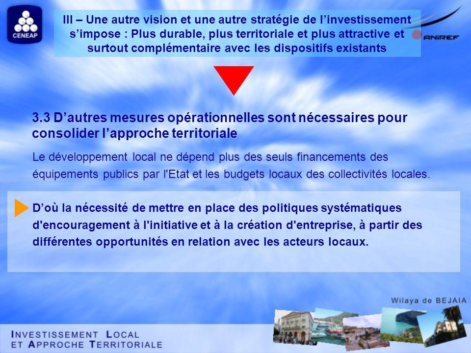 3.3 Dautres mesures opérationnelles sont nécessaires pour consolider lapproche territoriale Le développement local ne dépend plus des seuls financemen