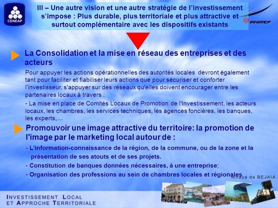 La Consolidation et la mise en réseau des entreprises et des acteurs Pour appuyer les actions opérationnelles des autorités locales devront également