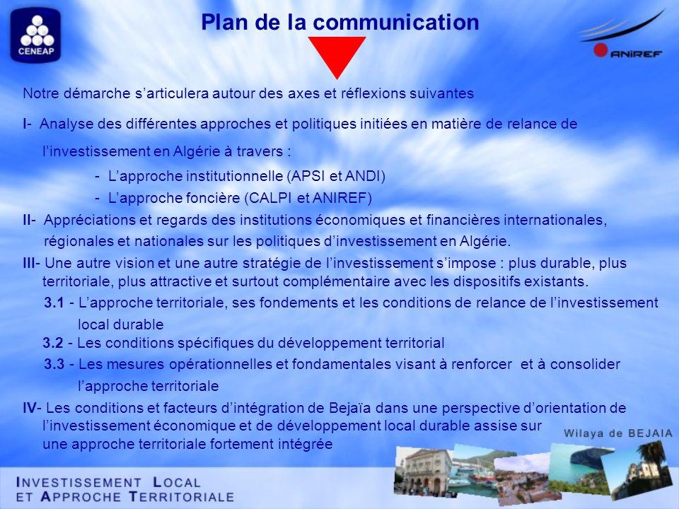 Plan de la communication Notre démarche sarticulera autour des axes et réflexions suivantes I- Analyse des différentes approches et politiques initiée