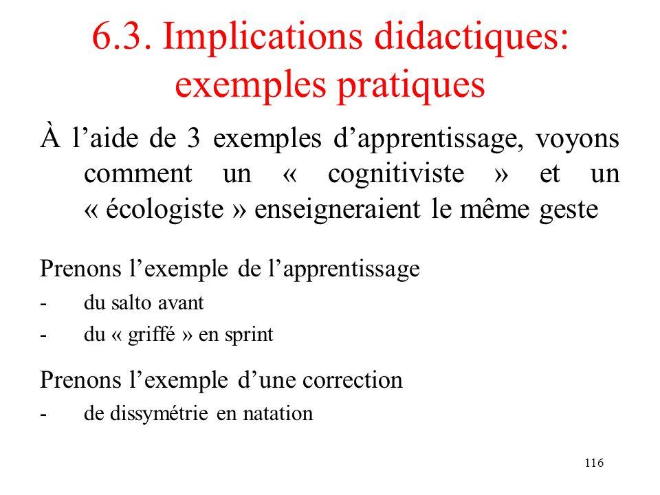 116 6.3. Implications didactiques: exemples pratiques À laide de 3 exemples dapprentissage, voyons comment un « cognitiviste » et un « écologiste » en
