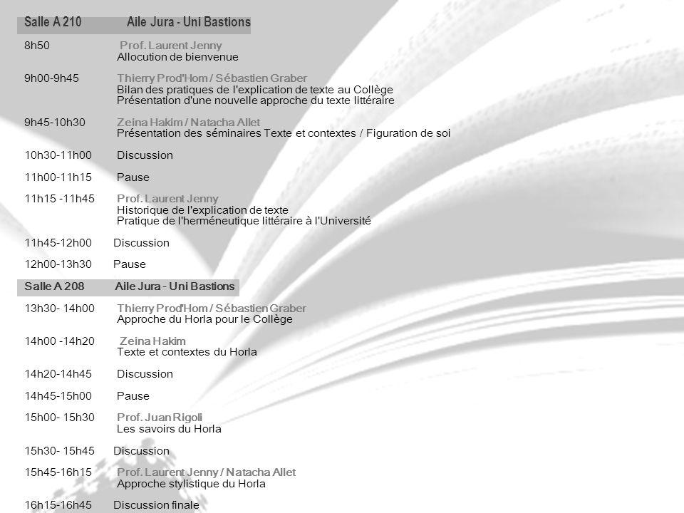 Salle A 210 Aile Jura - Uni Bastions 8h50 Prof. Laurent Jenny Allocution de bienvenue 9h00-9h45 Thierry Prod'Hom / Sébastien Graber Bilan des pratique