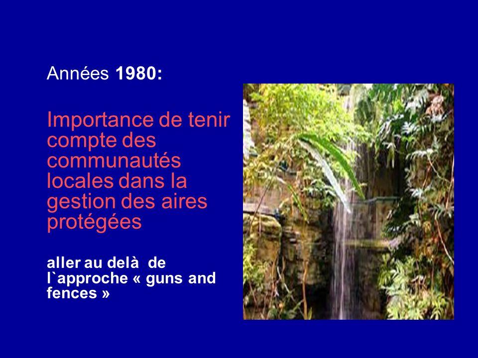 Années 1980: Importance de tenir compte des communautés locales dans la gestion des aires protégées aller au delà de l`approche « guns and fences »
