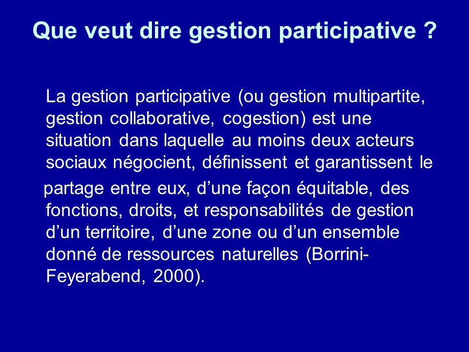 Que veut dire gestion participative ? La gestion participative (ou gestion multipartite, gestion collaborative, cogestion) est une situation dans laqu