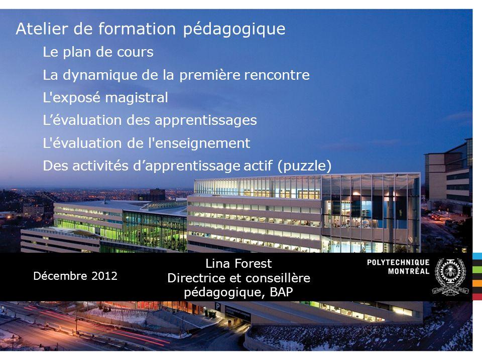 Décembre 2012 Le plan de cours La dynamique de la première rencontre L'exposé magistral Lévaluation des apprentissages L'évaluation de l'enseignement