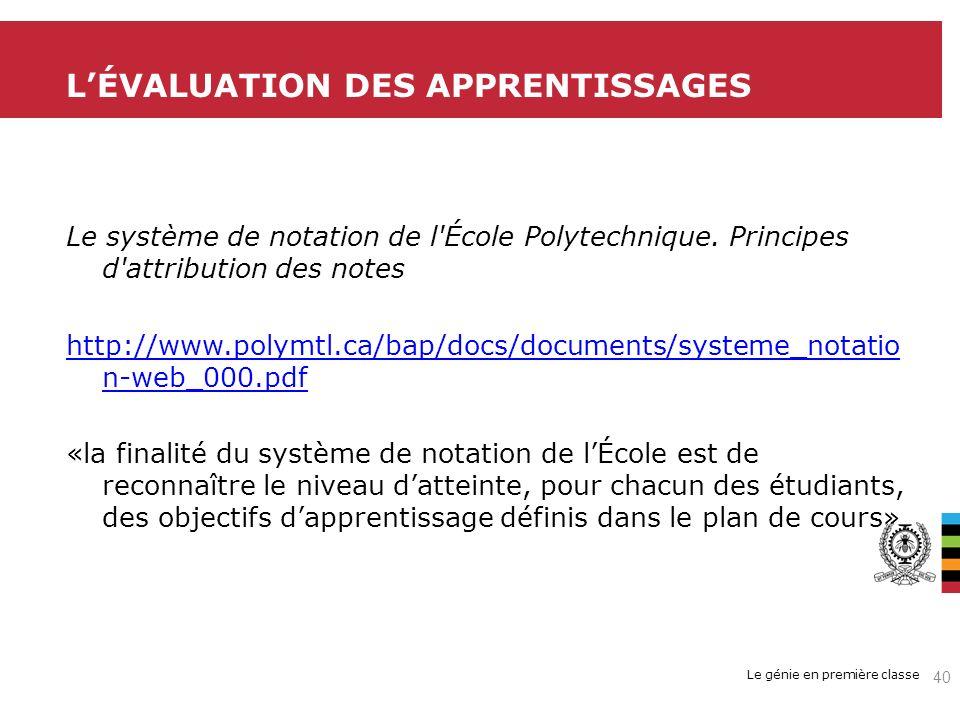 Le génie en première classe Le système de notation de l'École Polytechnique. Principes d'attribution des notes http://www.polymtl.ca/bap/docs/document