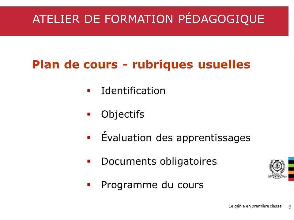 Le génie en première classe Les diapositives sont disponibles sur le site du Bureau d appui pédagogique http://www.polymtl.ca/bap/doc/index.php ATELIER DE FORMATION PÉDAGOGIQUE 57