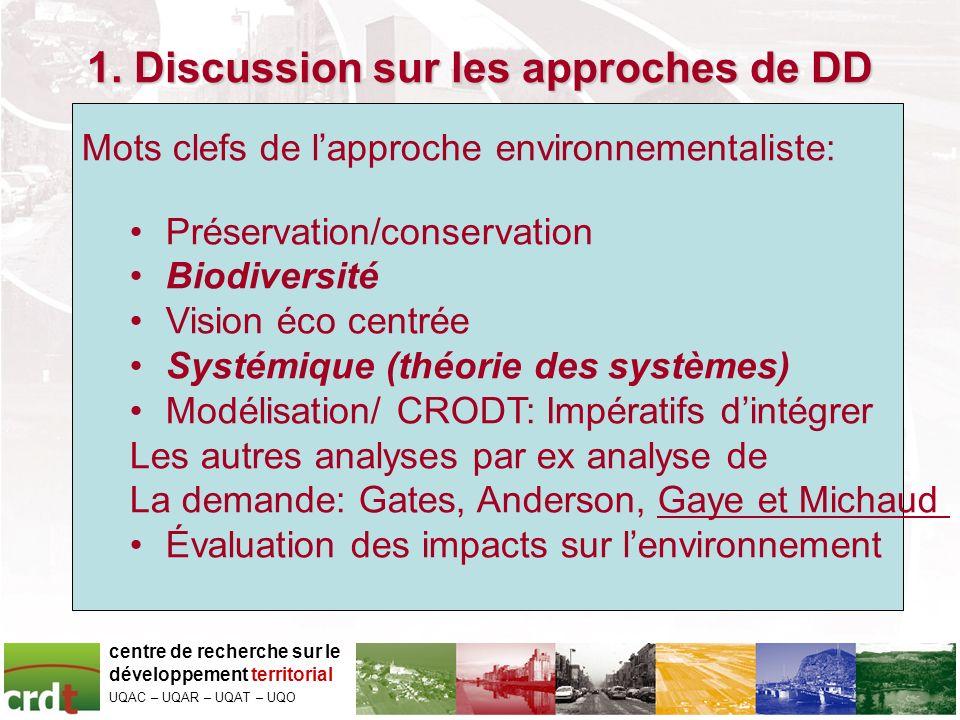 1. Discussion sur les approches de DD centre de recherche sur le développement territorial UQAC – UQAR – UQAT – UQO Mots clefs de lapproche environnem