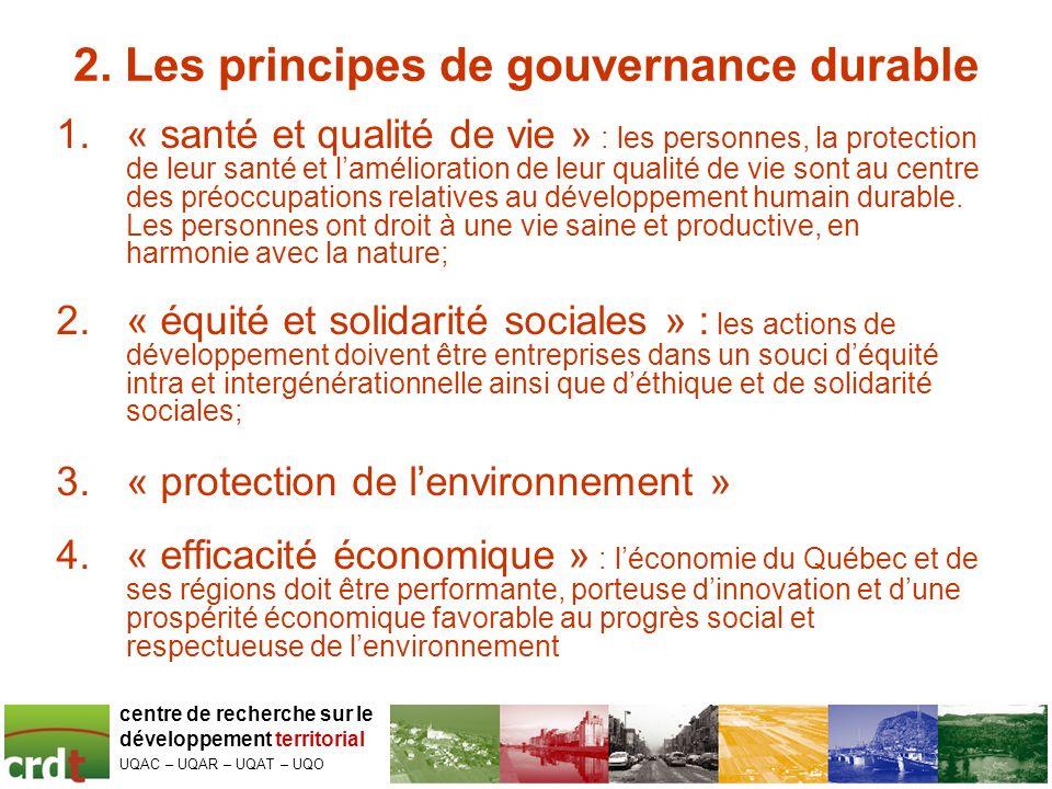 2. Les principes de gouvernance durable 1.« santé et qualité de vie » : les personnes, la protection de leur santé et lamélioration de leur qualité de