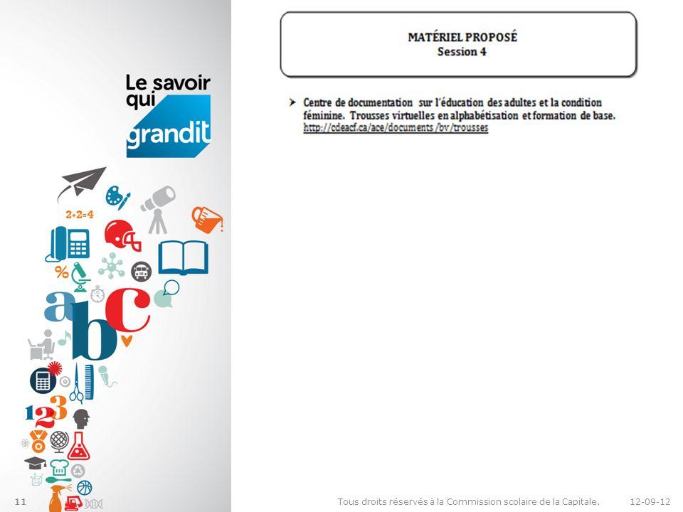 12-09-12Tous droits réservés à la Commission scolaire de la Capitale.11