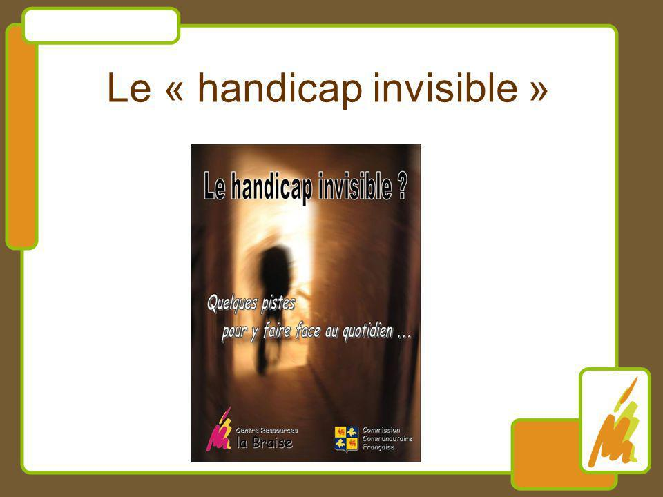 Le « handicap invisible »