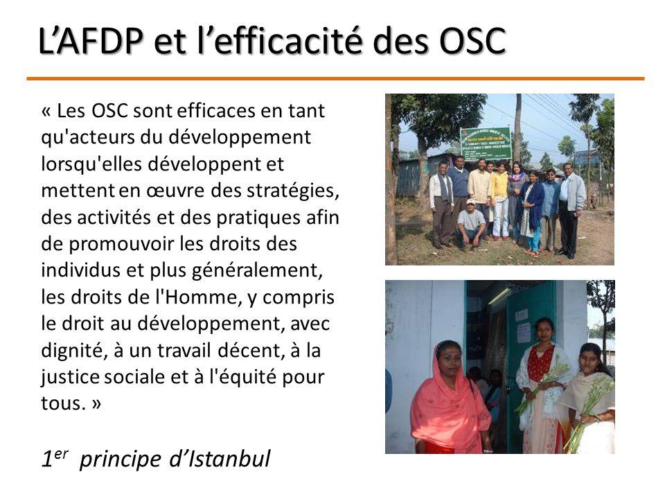 LAFDP et lefficacité des OSC « Les OSC sont efficaces en tant qu'acteurs du développement lorsqu'elles développent et mettent en œuvre des stratégies,