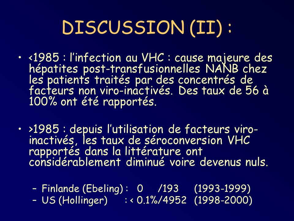 DISCUSSION (II) : <1985 : linfection au VHC : cause majeure des hépatites post-transfusionnelles NANB chez les patients traités par des concentrés de