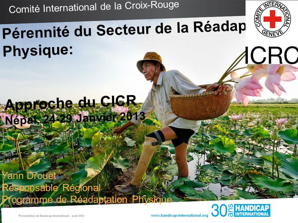 Comité International de la Croix-Rouge © Éric Martin / Le Figaro / Handicap International Pérennité du Secteur de la Réadaptation Physique: Approche d