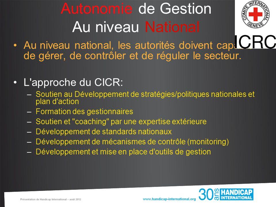 Autonomie de Gestion Au niveau National Au niveau national, les autorités doivent capable de gérer, de contrôler et de réguler le secteur. L'approche