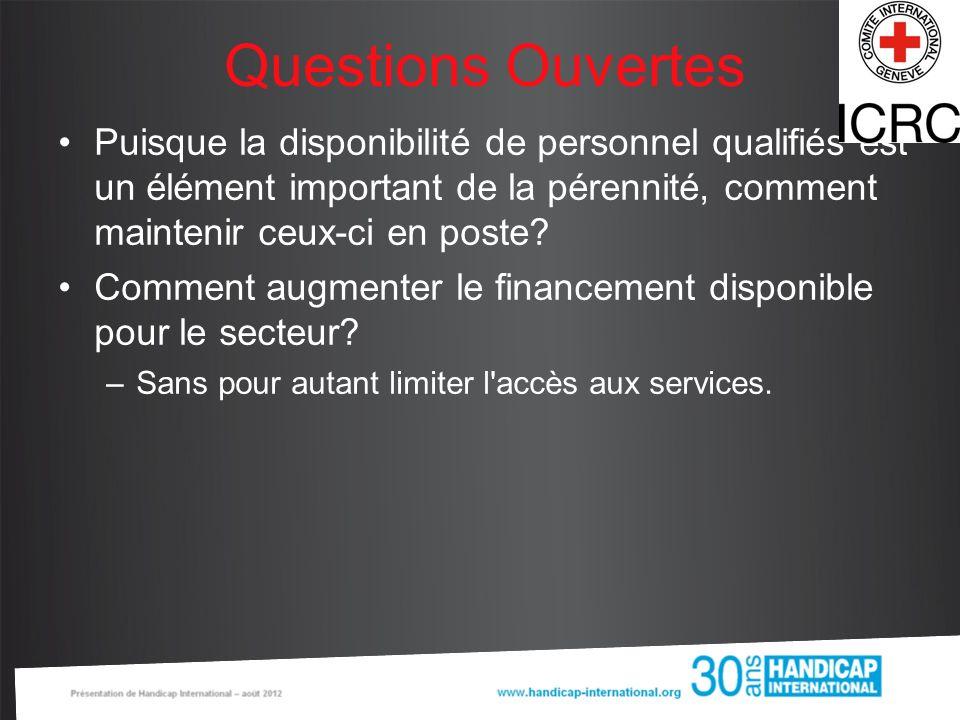 Questions Ouvertes Puisque la disponibilité de personnel qualifiés est un élément important de la pérennité, comment maintenir ceux-ci en poste? Comme