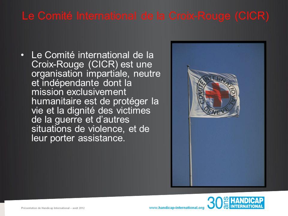 Le Comité International de la Croix-Rouge (CICR) Le Comité international de la Croix-Rouge (CICR) est une organisation impartiale, neutre et indépenda