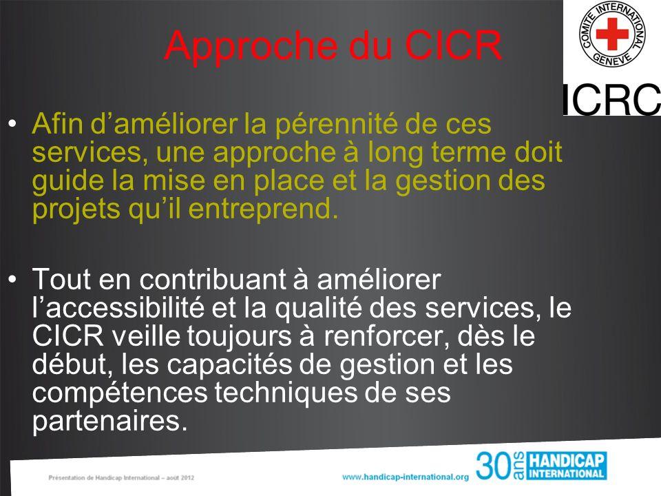 Approche du CICR Afin daméliorer la pérennité de ces services, une approche à long terme doit guide la mise en place et la gestion des projets quil en