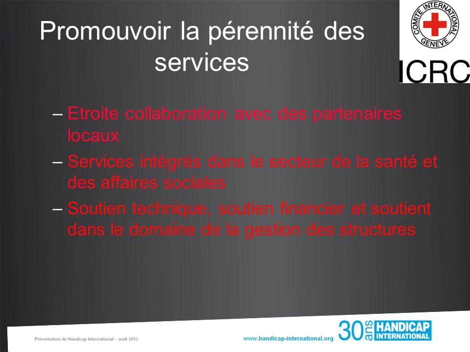 Promouvoir la pérennité des services –Etroite collaboration avec des partenaires locaux –Services intégrés dans le secteur de la santé et des affaires
