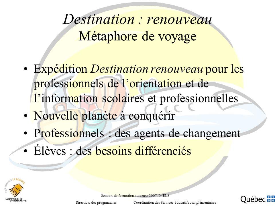Destination : renouveau Métaphore de voyage Expédition Destination renouveau pour les professionnels de lorientation et de linformation scolaires et p