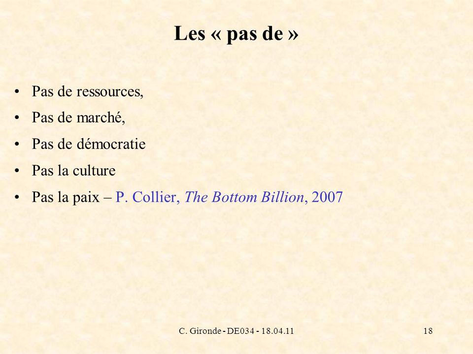 C. Gironde - DE034 - 18.04.1118 Les « pas de » Pas de ressources, Pas de marché, Pas de démocratie Pas la culture Pas la paix – P. Collier, The Bottom
