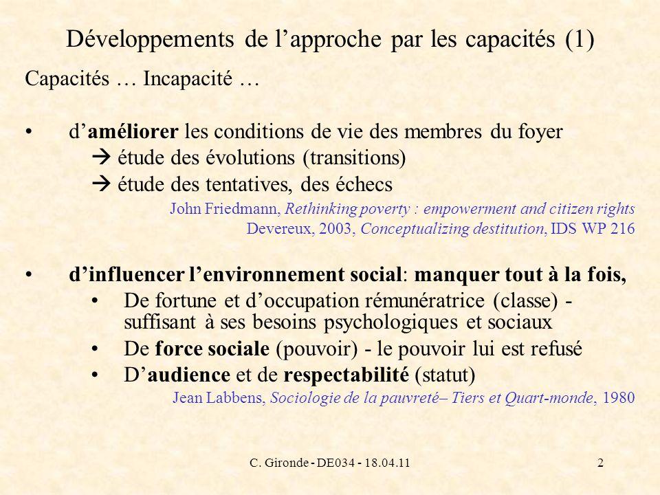 C. Gironde - DE034 - 18.04.112 Développements de lapproche par les capacités (1) Capacités … Incapacité … daméliorer les conditions de vie des membres